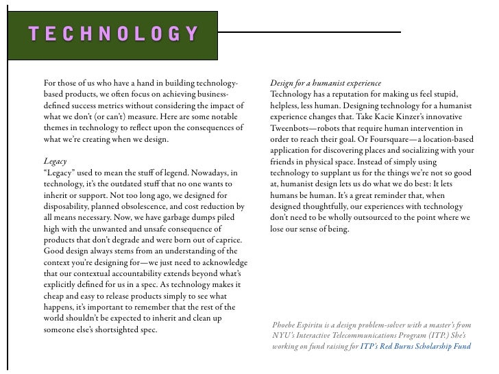 TECHNOLOGY  For those of us who have a hand in building technology-      Design for a humanist experience based products, ...