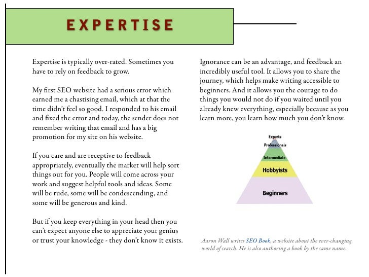 EXPERTISE  Expertise is typically over-rated. Sometimes you       Ignorance can be an advantage, and feedback an have to r...