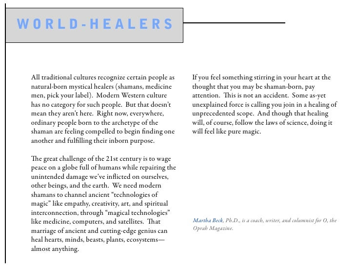 WORLD-HEALERS    All traditional cultures recognize certain people as   If you feel something stirring in your heart at th...
