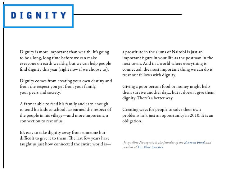 DIGNITY    Dignity is more important than wealth. It's going      a prostitute in the slums of Nairobi is just an  to be a...