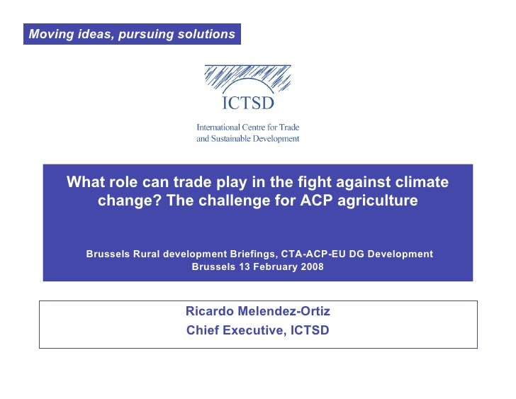 Moving ideas, pursuing solutions          What role can trade play in the fight against climate         change? The challe...