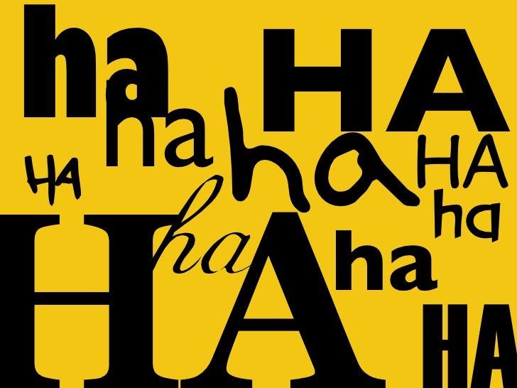 ha HA  ha HA  HAha      ha ha          ha