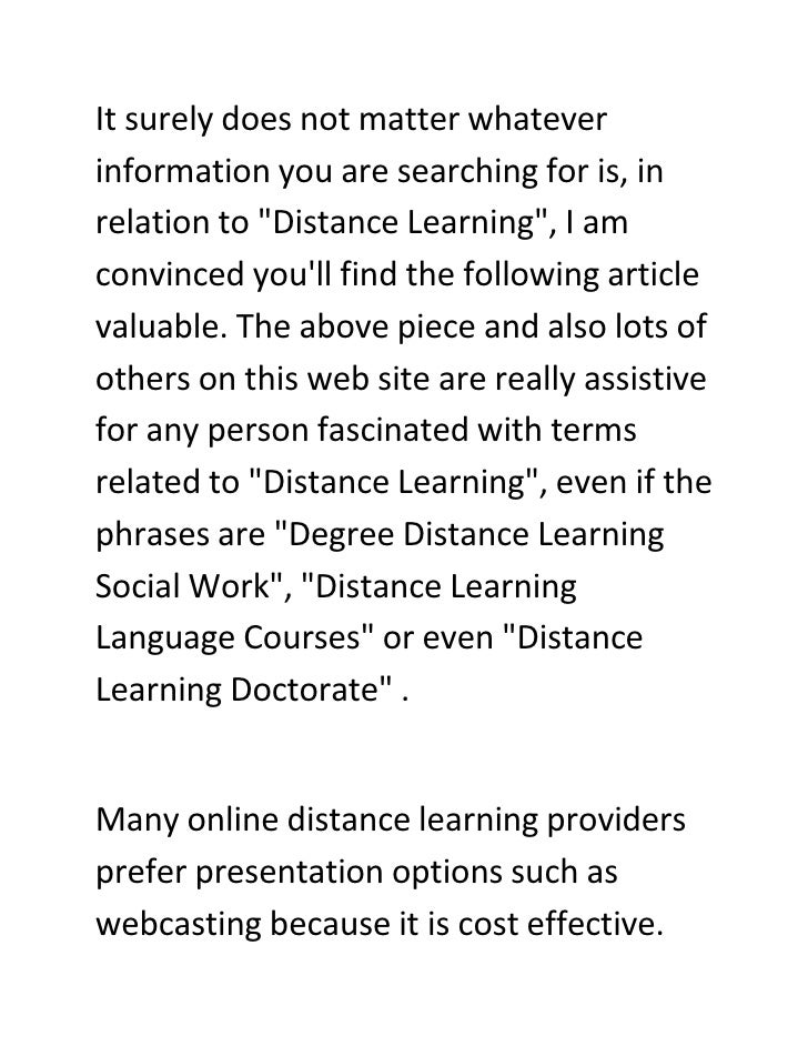 It surely does not matter whatever information you are searching for is, in relation to quot;Distance Learningquot;, I am ...
