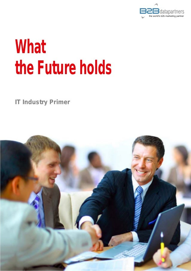 What the Future holds IT Industry Primer