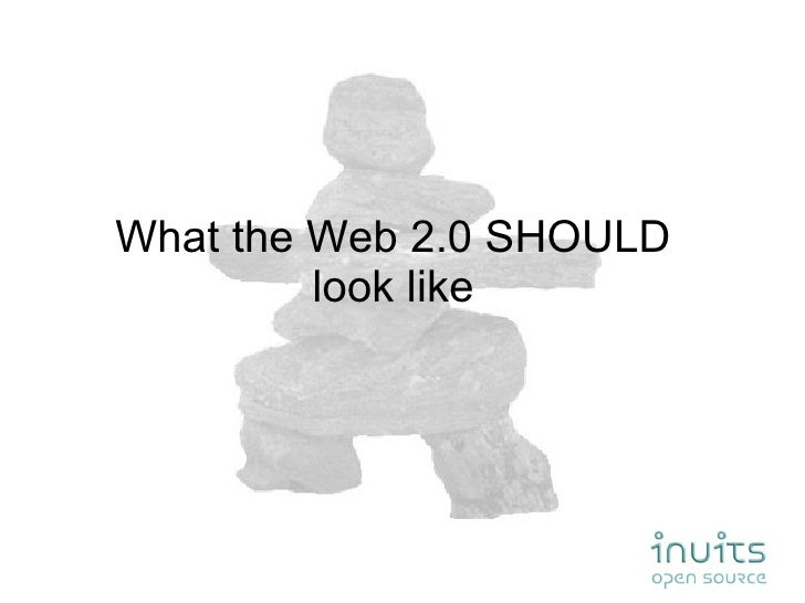 What the Web 2.0 SHOULD look like