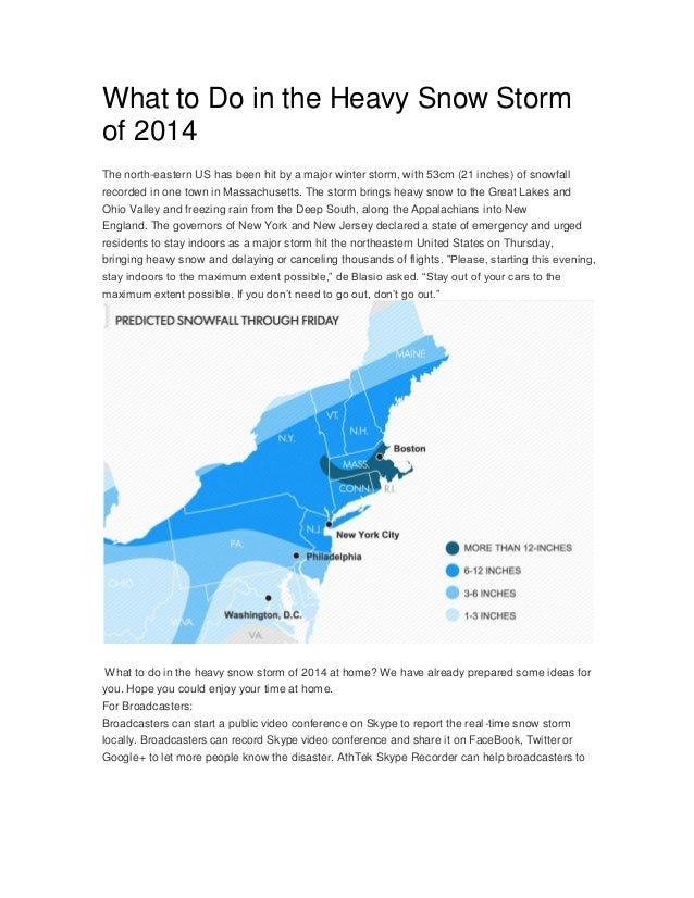 What to Do in the Heavy Snow Storm of 2014 The north-eastern US has been hit by a major winter storm, with 53cm (21 inches...
