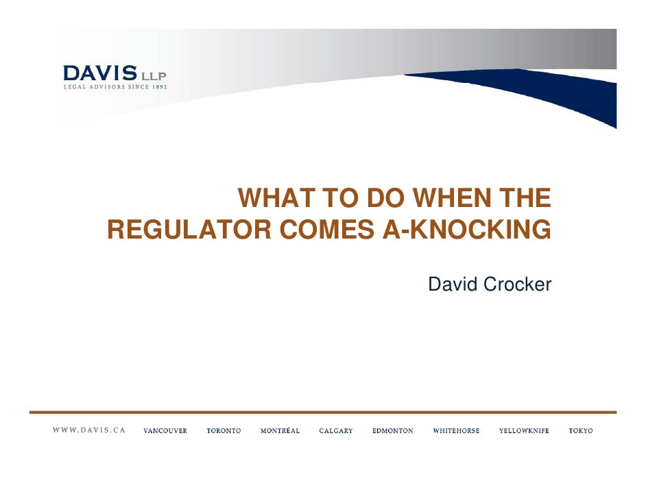 WHAT TO DO WHEN THEREGULATOR COMES A-KNOCKING                  David Crocker