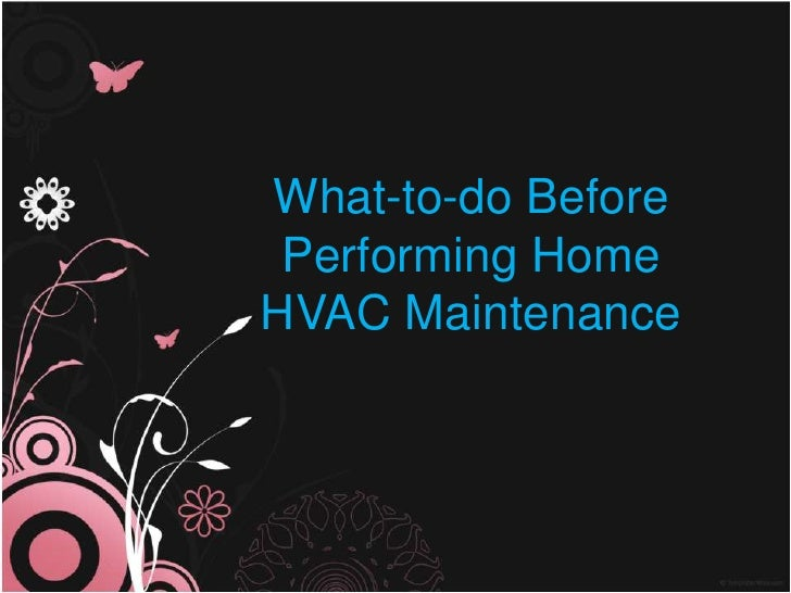 What-to-do Before Performing Home HVAC Maintenance<br />