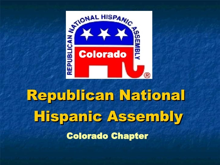 Republican National  Hispanic Assembly Colorado Chapter Colorado