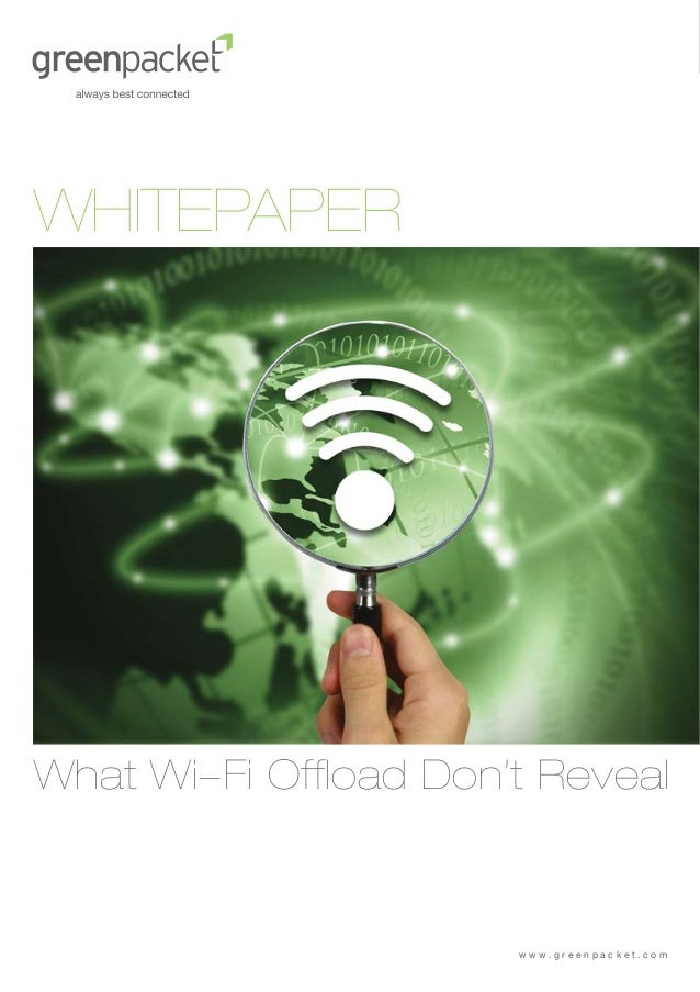 WHITEPAPERWhat Wi-Fi Offload Don't Reveal                       www.greenpacket.com