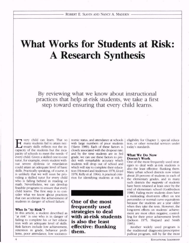 ROBERT E. SLAVIN AND NANCY A. MADDEN What Works for Students at Risk: A Research Synthesis By reviewing what we know about...