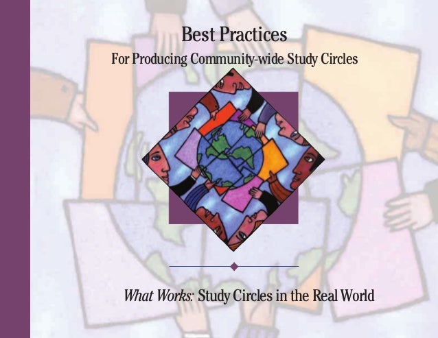 Best Practices For Producing Community-wide Study Circles What Works: Study Circles in the Real World 04440 Topsfield BPco...