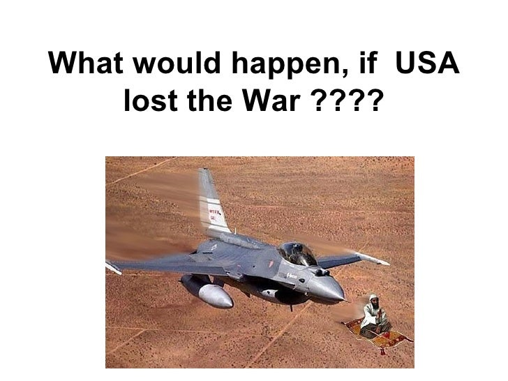 What would happen, if  USA lost the War ????