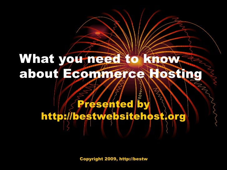 What you need to know about Ecommerce Hosting Presented by http://bestwebsitehost.org