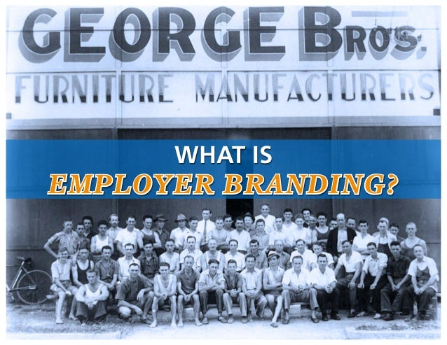 WHAT IS EMPLOYER BRANDING?