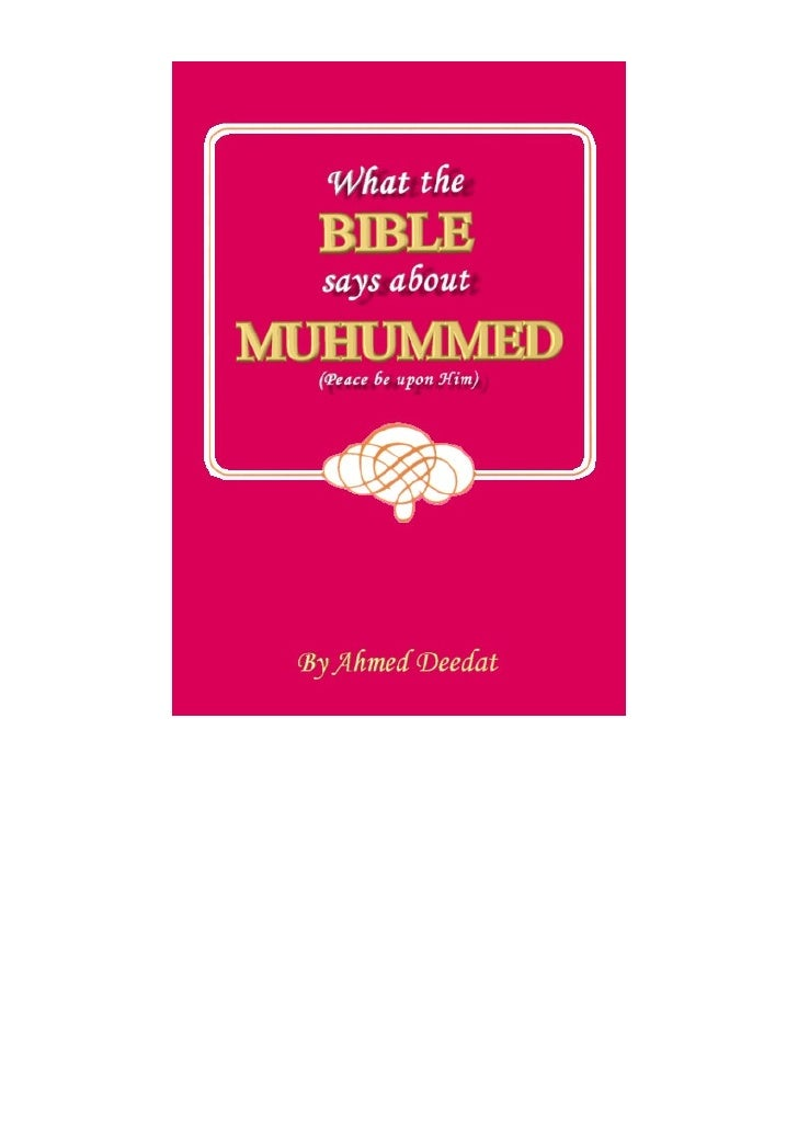 What the Bible says about Muhummed (p.b.u.h.)                          NO PERMISSION REQUIRED       Any Muslim Organisatio...