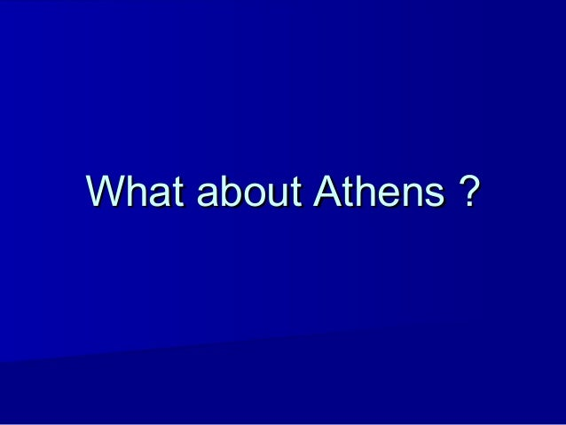 What about Athens ?What about Athens ?