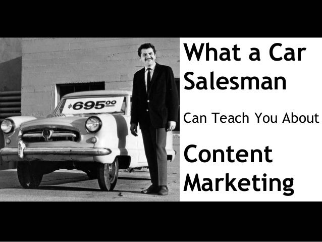 What a Car Salesman Can Teach You About Content Marketing