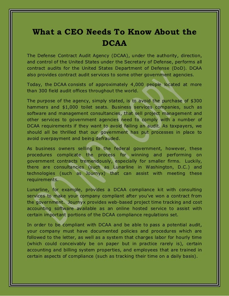 What a CEO Needs To Know About the                DCAAThe Defense Contract Audit Agency (DCAA), under the authority, direc...