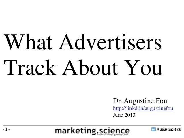 Augustine Fou- 1 - Dr. Augustine Fou http://linkd.in/augustinefou June 2013 What Advertisers Track About You