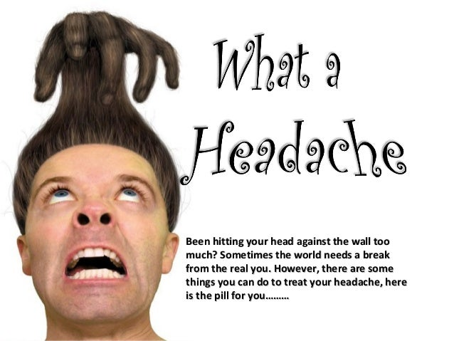 Been hitting your head against the wall tooBeen hitting your head against the wall too much? Sometimes the world needs a b...