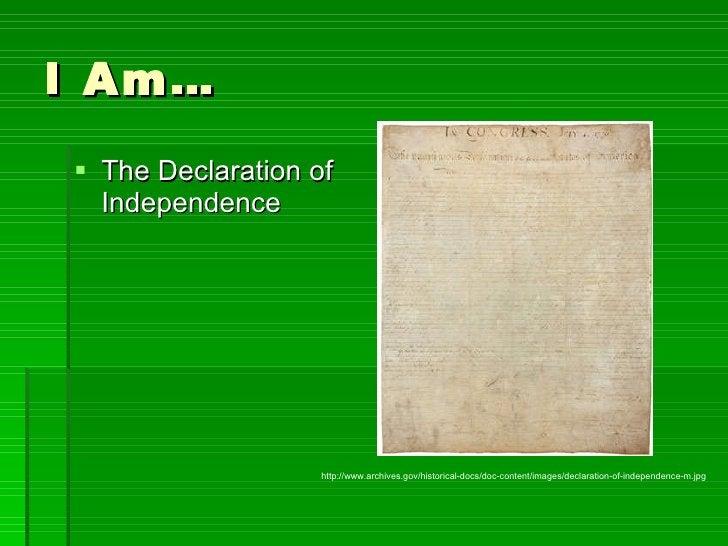 I Am… <ul><li>The Declaration of Independence </li></ul>http://www.archives.gov/historical-docs/doc-content/images/declara...