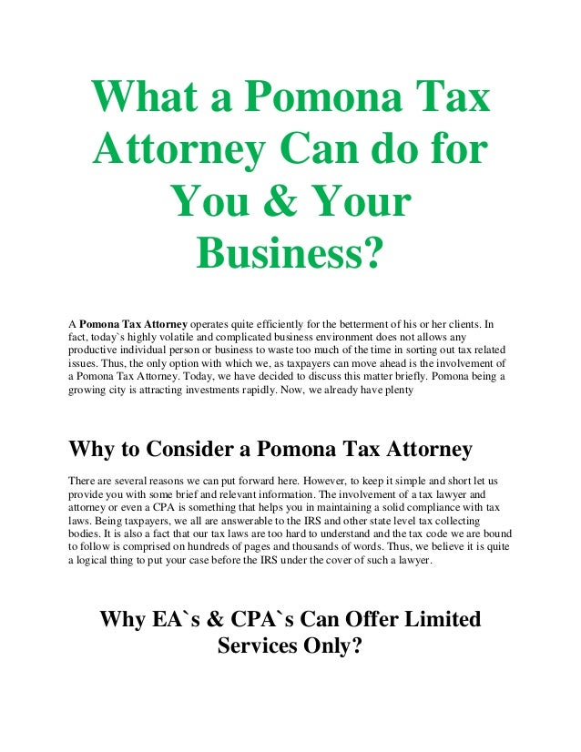 What a Pomona Tax Attorney Can do for You & Your Business? A Pomona Tax Attorney operates quite efficiently for the better...