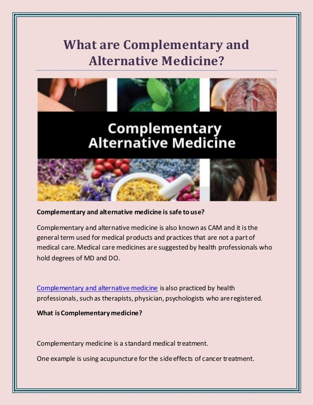 What are Complementary and Alternative Medicine?
