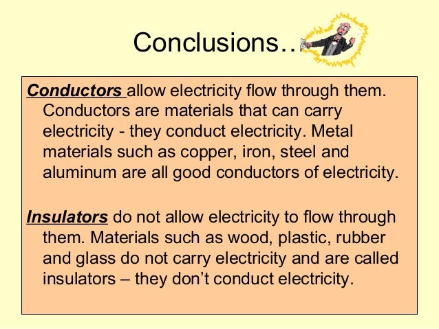 a good conductor of electricity and heat engineering essay Electrolysis of water experiment  pure water itself is not a good conductor of electricity, so for this experiment baking soda will be added to make the solution .