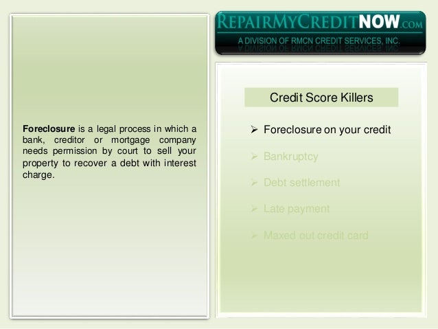  Foreclosure on your credit  Bankruptcy  Debt settlement  Late payment  Maxed out credit card Foreclosure is a legal ...