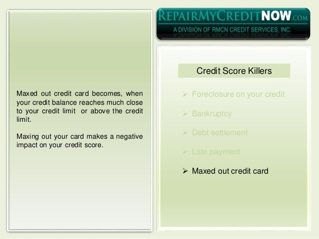  Foreclosure on your credit  Bankruptcy  Debt settlement  Late payment  Maxed out credit card Maxed out credit card b...