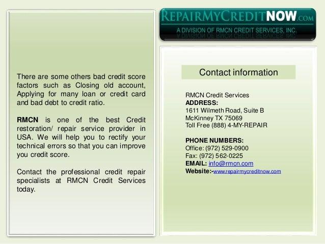 RMCN Credit Services ADDRESS: 1611 Wilmeth Road, Suite B McKinney TX 75069 Toll Free (888) 4-MY-REPAIR PHONE NUMBERS: Offi...