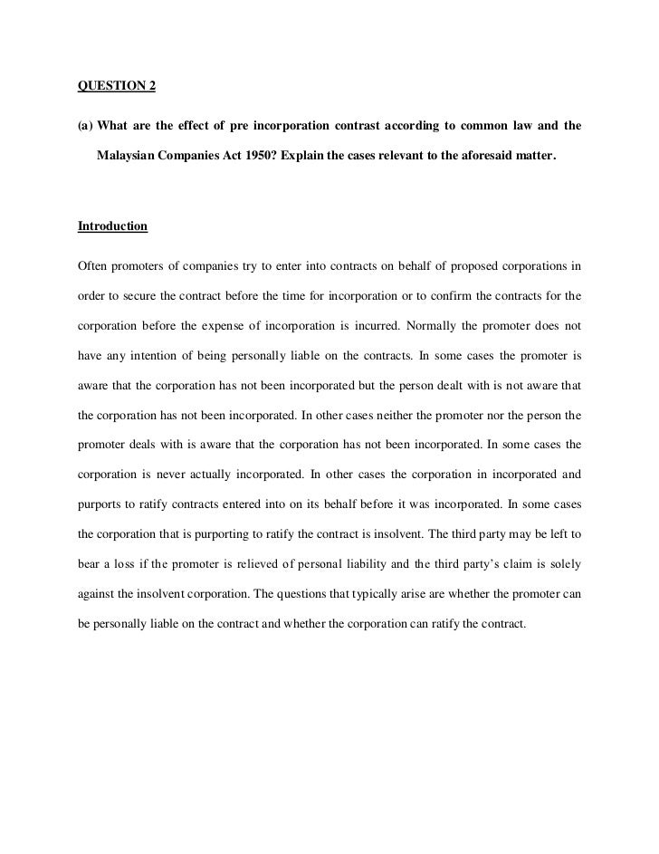QUESTION 2<br /><ul><li>What are the effect of pre incorporation contrast according to common law and the Malaysian Compan...