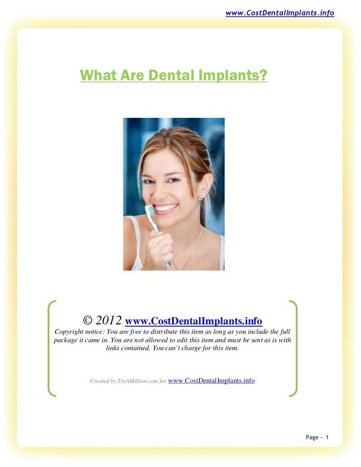 www.CostDentalImplants.info         What Are Dental Implants?          © 2012 www.CostDentalImplants.infoCopyright notice:...