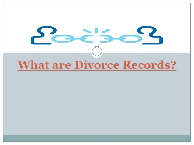 What are Divorce Records?