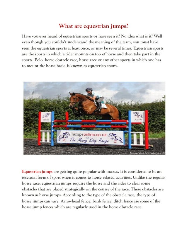 What are equestrian jumps? Have you ever heard of equestrian sports or have seen it? No idea what is it? Well even though ...