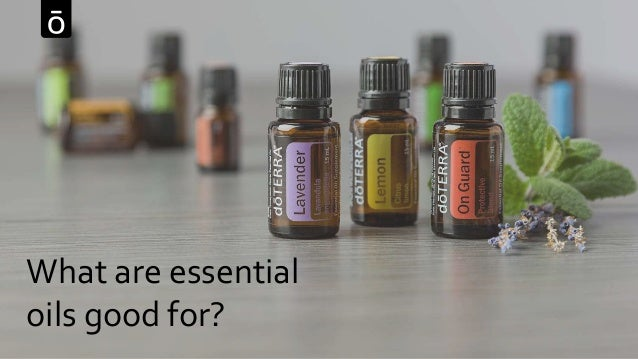 What are essential oils good for?