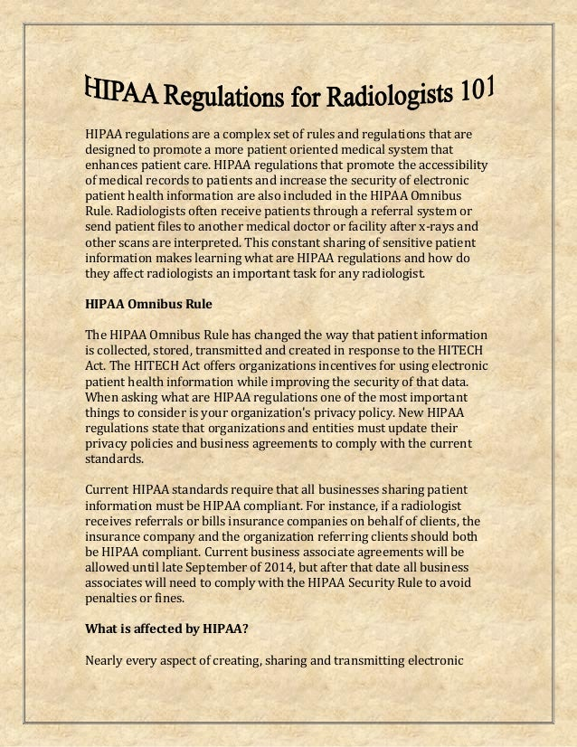 HIPAA regulations are a complex set of rules and regulations that are designed to promote a more patient oriented medical ...