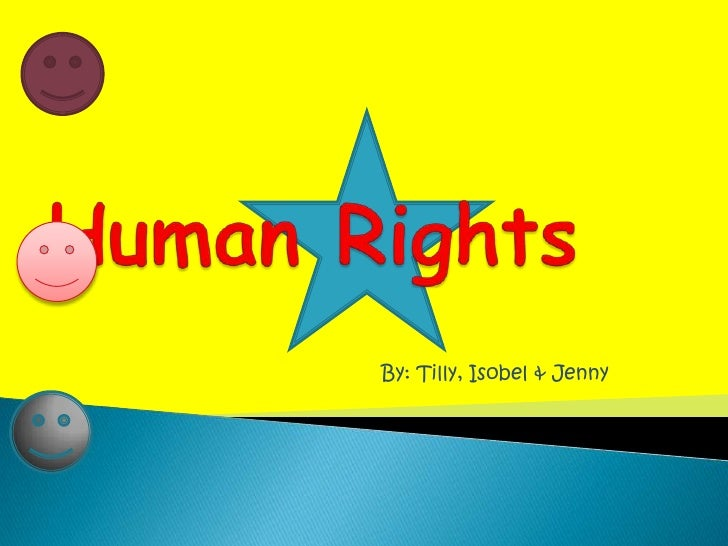 Human Rights<br />By: Tilly, Isobel & Jenny<br />