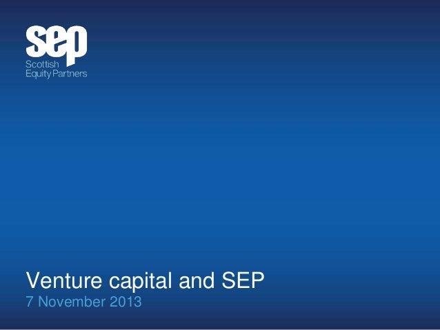 Venture capital and SEP 7 November 2013