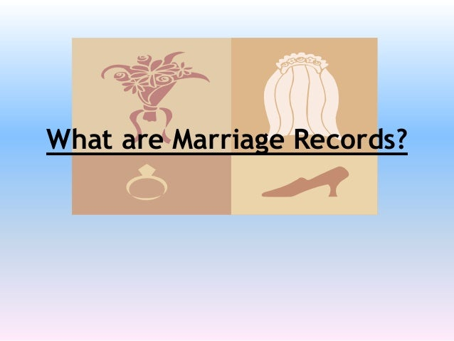What are Marriage Records?