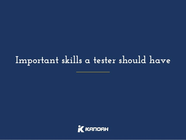 Important skills a Tester should have