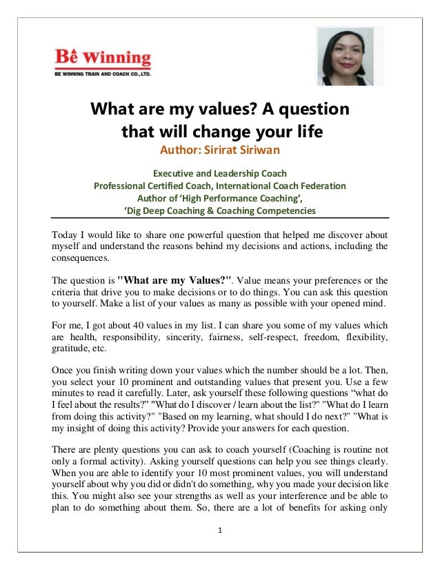 1 What are my values? A question that will change your life Author: Sirirat Siriwan Executive and Leadership Coach Profess...