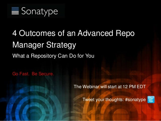 The Component Lifecycle Management Company 4 Outcomes of an Advanced Repo Manager Strategy What a Repository Can Do for Yo...