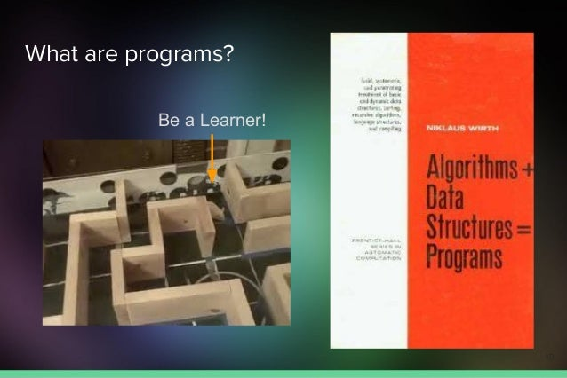 10 What are programs? Be a Learner!