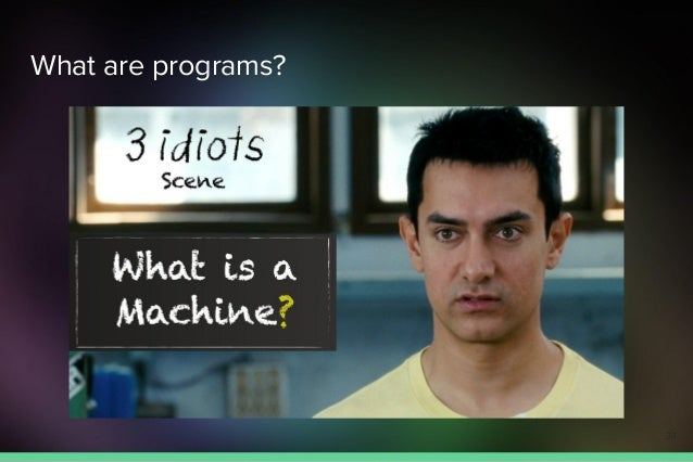 What are programs? 34