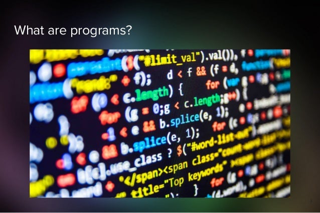 What are programs? 4