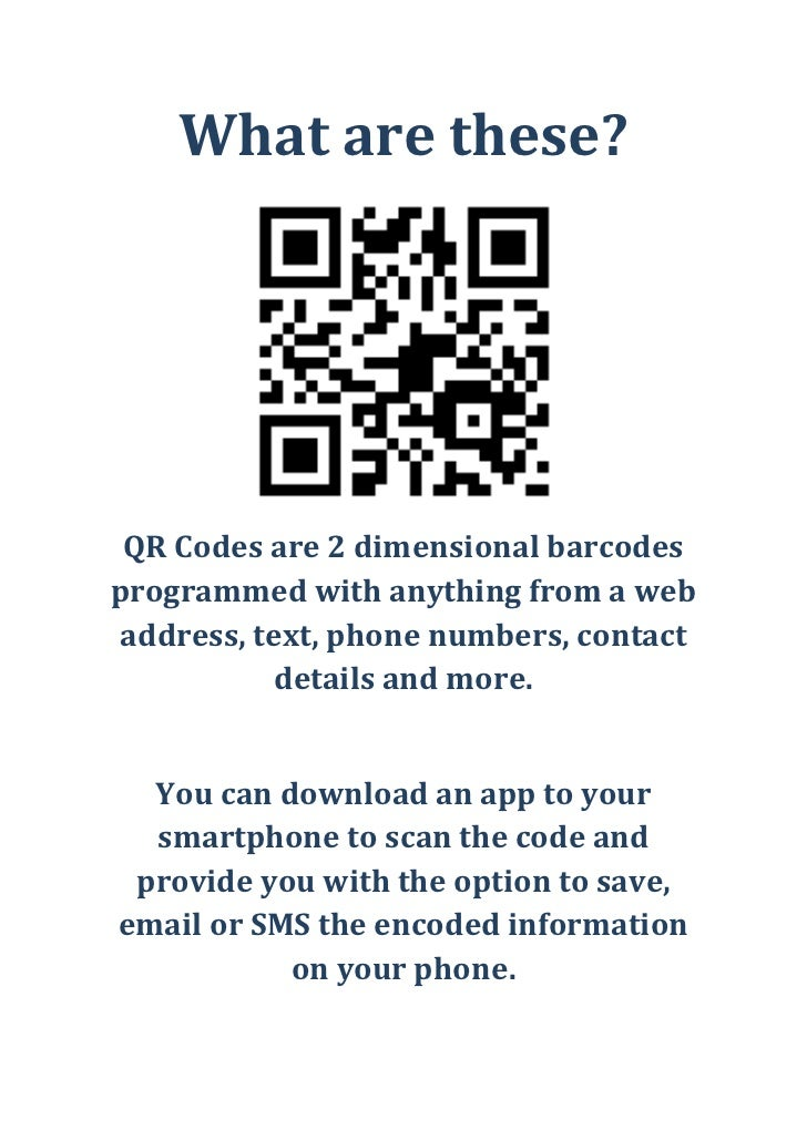 What are these?<br />QR Codes are 2 dimensional barcodes programmed with anything from a web address, text, phone numbers,...