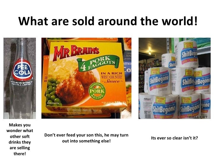 What are sold around the world! Makes you wonder what other soft drinks they are selling there! Don't ever feed your son t...