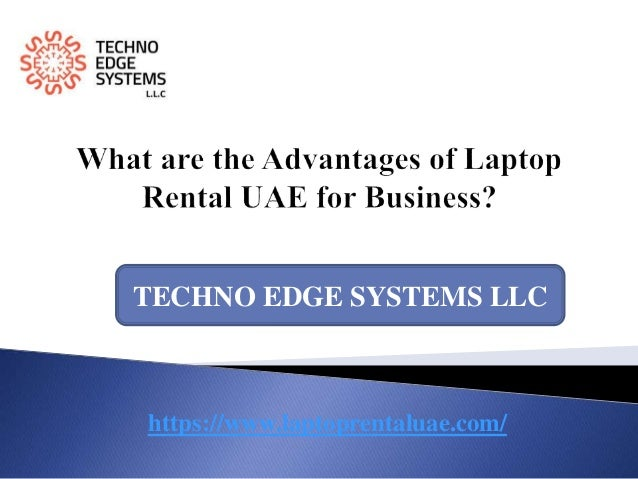 https://www.laptoprentaluae.com/ TECHNO EDGE SYSTEMS LLC